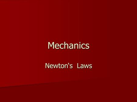 Mechanics Newton's Laws. Inertia Inertia Inertia is the property of any mass to resist a change in motion (velocity or direction). Inertia is the property.
