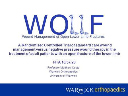 A Randomised Controlled Trial of standard care wound management versus negative pressure wound therapy in the treatment of adult patients with an open.