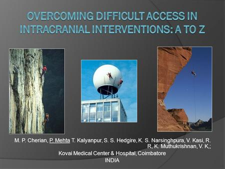 Overcoming difficult access in intracranial interventions: A to Z