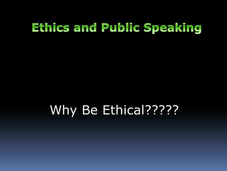 Why Be Ethical?????. Distinguishing between free speech and ethics.