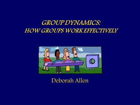 work group dynamics Advertisements: group dynamics: types, formation of groups and group cohesiveness a group may be defined as set of people who have the same interests or.