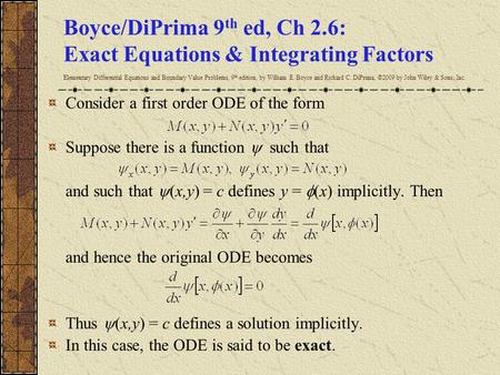 Boyce/DiPrima 9 th ed, Ch 2.6: Exact Equations & Integrating Factors Elementary Differential Equations and Boundary Value Problems, 9 th edition, by William.