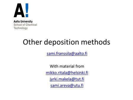 Other deposition methods With material from