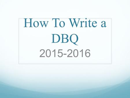 How To Write a DBQ 2015-2016. Overview of the National Exam The national APUSH exam is broken into four major sections: Section 1 (55 minutes) 55 Multiple-Choice.
