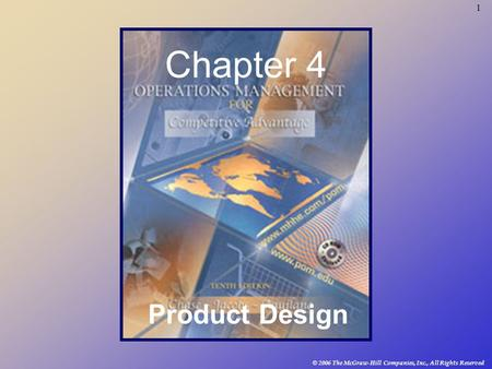 1 © 2006 The McGraw-Hill Companies, Inc., All Rights Reserved Chapter 4 Product Design.