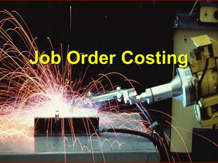 3 - 1 Job Order Costing Chapter 4 Job Order Costing.