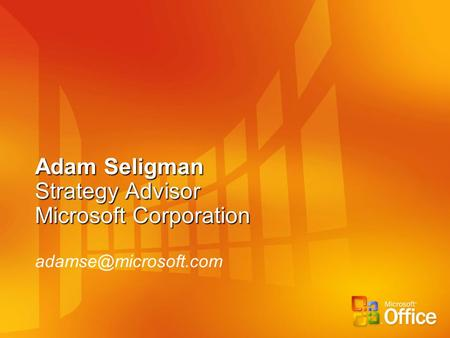Adam Seligman Strategy Advisor Microsoft Corporation