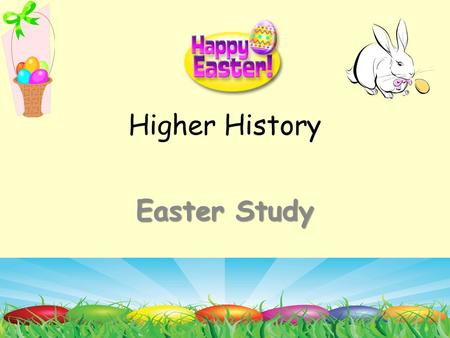 Higher History Easter Study. Section 1: Study Skills 1.Know the course content  g.uk/files_ccc/Cf E_CourseUnitSup portNotes_Highe r_SocialStudies_.