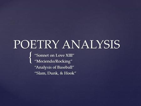 "POETRY ANALYSIS ""Sonnet on Love XIII"" ""Meciendo/Rocking"""