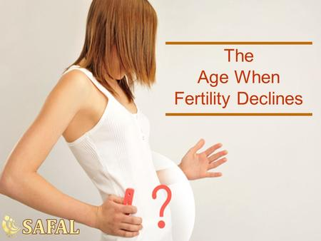 The Age When Fertility Declines. Check what most surveys say Almost 8 out of 10 adults do not know the age when fertility actually starts declining. Study.