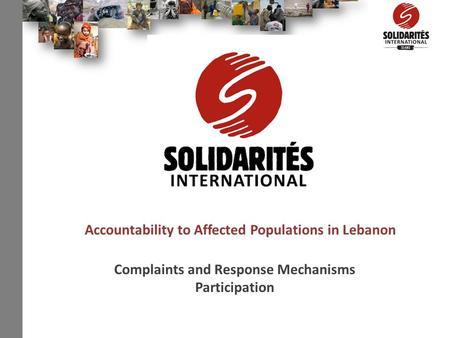 Accountability to Affected Populations in Lebanon Complaints and Response Mechanisms Participation.