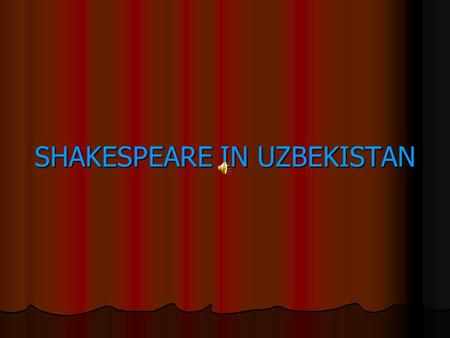 SHAKESPEARE IN UZBEKISTAN. WILLIAM SHAKESPEARE.