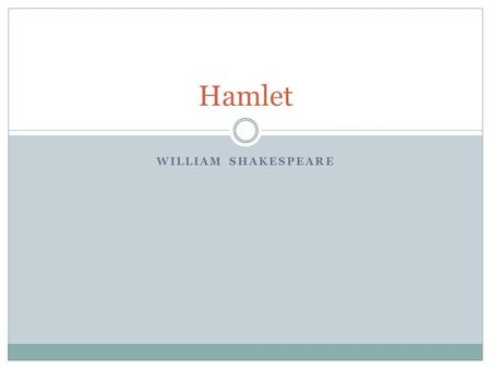 WILLIAM SHAKESPEARE Hamlet. Background/Important Vocabulary Hamlet is a tragedy Tragedy – a medieval narrative poem/tale that describes the downfall of.