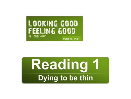 Dying to be thin Reading 1. Do they look good and feel good?