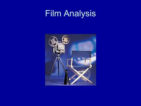 Film Analysis. Competence Aims International English Culture, society and literature The aims of the studies are to enable pupils to –analyse, elaborate.