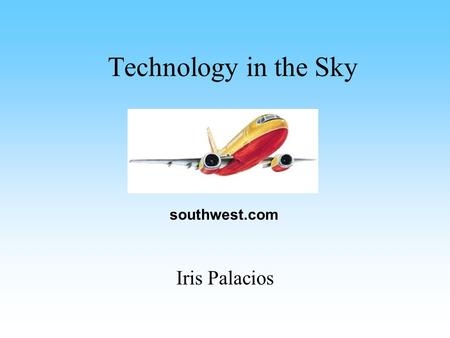 Technology in the Sky Iris Palacios southwest.com.