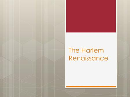 The Harlem Renaissance. Great Migration  Between 1920 and 1930, almost 750,000 African- Americans left the South and migrated to the North  More financial.