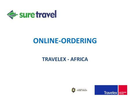 ONLINE-ORDERING TRAVELEX - AFRICA. TRAVELEX AFRICA Travelex is the world's largest foreign exchange retailer We are best known for supplying foreign currency.