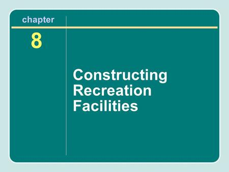 Constructing Recreation Facilities 8 chapter. Groundbreaking Before the construction begins, a groundbreaking ceremony is often held in recognition of.