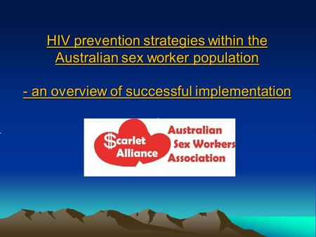 HIV prevention strategies within the Australian sex worker population - an overview of successful implementation.