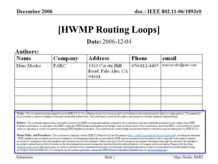 Doc.: IEEE 802.11-06/1893r0 Submission December 2006 Marc Mosko, PARCSlide 1 [HWMP Routing Loops] Notice: This document has been prepared to assist IEEE.