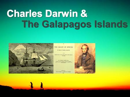 The Galapagos Islands. Charles Darwin the famous naturalist sailed to the Galapagos Islands in the HMS Beagle in 1831. Thirty years later he published.
