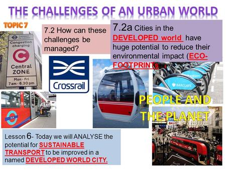 7.2 How can these challenges be managed? 7.2a Cities in the DEVELOPED world have huge potential to reduce their environmental impact (ECO- FOOTPRINTs)