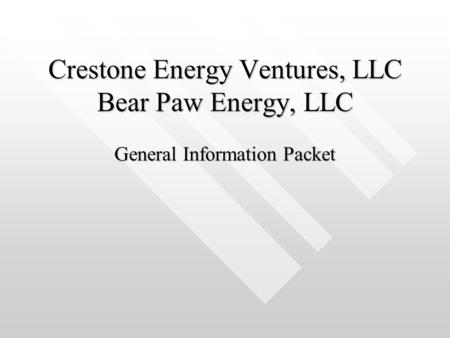 Crestone Energy Ventures, LLC Bear Paw Energy, LLC