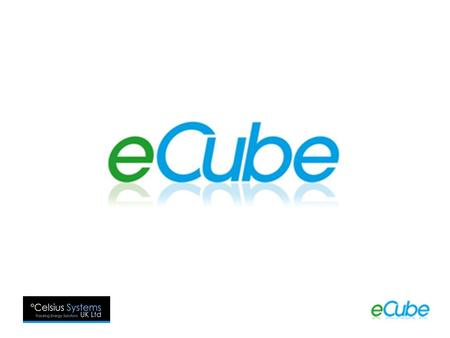 What is an eCube? A Product which will save you energy by as much as 30% A Product which will increase the life of your equipment A Product which will.