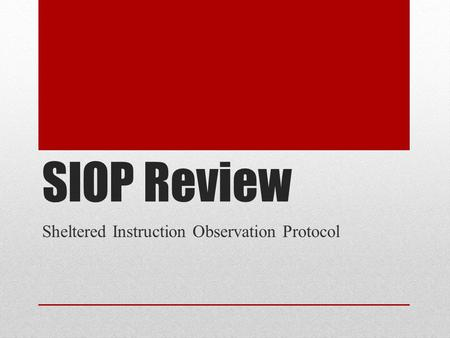 SIOP Review Sheltered Instruction Observation Protocol.