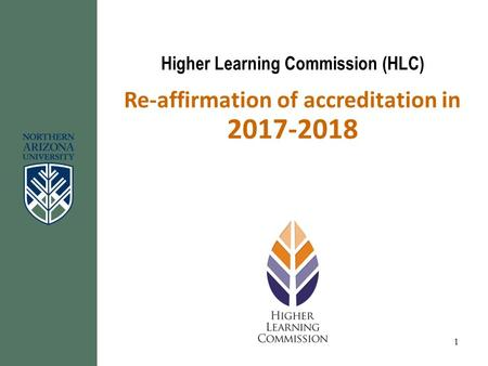 Higher Learning Commission (HLC) Re-affirmation of accreditation in 2017-2018 1.