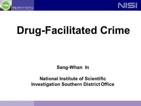 Sang-Whan In National Institute of Scientific Investigation Southern District Office Drug-Facilitated Crime.