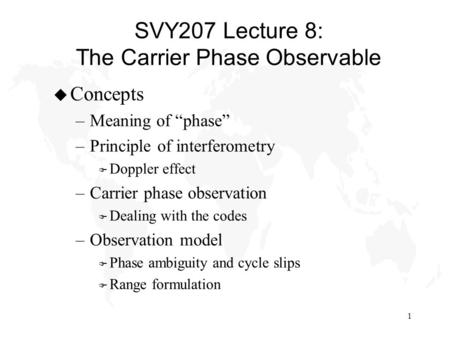 SVY207 Lecture 8: The Carrier Phase Observable