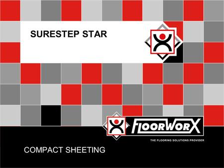 COMPACT SHEETING SURESTEP STAR. INTRODUCTION  Surestep is a 2m wide glass fibre-mat reinforced compact antistatic vinyl floor covering, featuring a 0.7mm.
