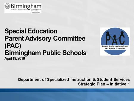 Department of Specialized Instruction & Student Services Strategic Plan – Initiative 1.