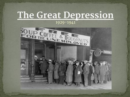 1929-1941 The Great Depression. ● Decrease in demand for American goods after WWI ● Installment Buying/Buying on Margin ● Decrease in Purchasing Power.