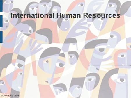© 2007 Robert Sweo International Human Resources.