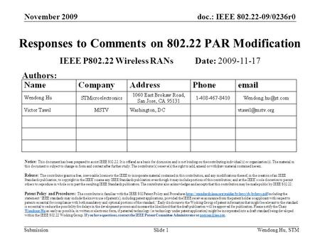 Doc.: IEEE 802.22-09/0236r0 Submission November 2009 Wendong Hu, STMSlide 1 Responses to Comments on 802.22 PAR Modification IEEE P802.22 Wireless RANs.