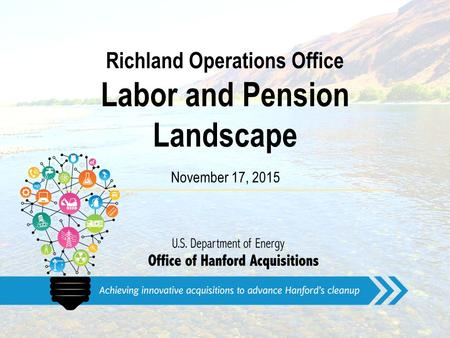 Richland Operations Office Labor and Pension Landscape November 17, 2015.