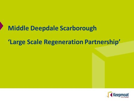 Middle Deepdale Scarborough 'Large Scale Regeneration Partnership'