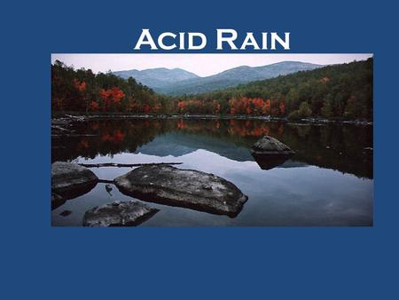 Acid Rain. Questions What's the pH of normal rain? Acid rain? How does acid rain form? What are the effects of acid rain? What can be done about acid.