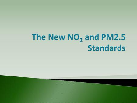 Regulatory background How these standards could impact the permitting process How is compliance with the standards assessed.