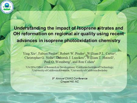 Understanding the impact of isoprene nitrates and OH reformation on regional air quality using recent advances in isoprene photooxidation chemistry Ying.