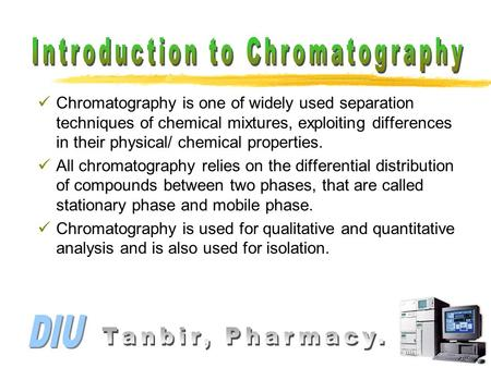 Chromatography is one of widely used separation techniques of chemical mixtures, exploiting differences in their physical/ chemical properties. All chromatography.
