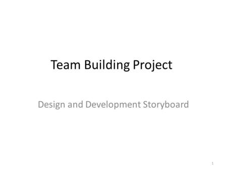 Team Building Project Design and Development Storyboard 1.