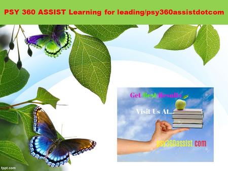 PSY 360 ASSIST Learning for leading/psy360assistdotcom.