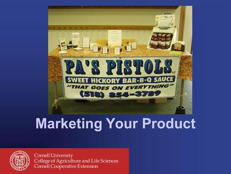 Marketing Your Product. Resources VT Direct Marketing Survey –http://www.uvm.edu/farmpricing/http://www.uvm.edu/farmpricing/ Small Scale Food Processors.