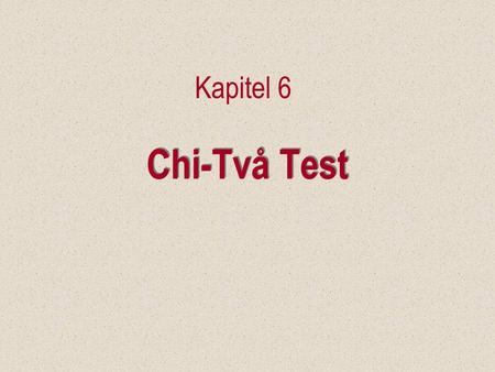Chi-Två Test Kapitel 6. Introduction Two statistical techniques are presented, to analyze nominal data. –A goodness-of-fit test for the multinomial experiment.