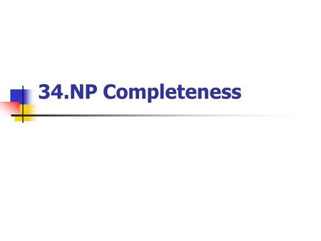 34.NP Completeness. Computer Theory Lab. Chapter 34P.2.
