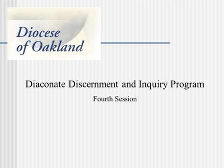 Diaconate Discernment and Inquiry Program Fourth Session.